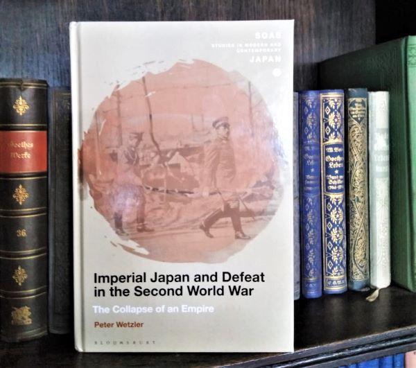 Buchvorstellung: Wetzler - Imperial Japan and Defeat in the Second World War – The Collapse of an Empire